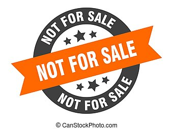 not for sale sign. round ribbon sticker. isolated tag - not ...