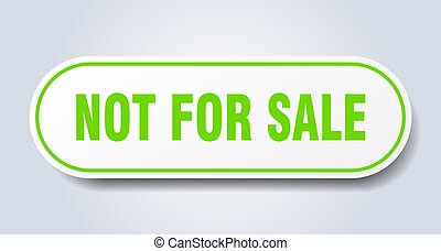 not for sale sign. rounded isolated button. white sticker - ...