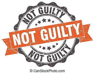 not guilty stamp. sign. seal