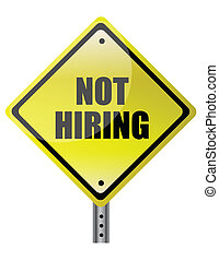 Not hiring traffic sign representing the concept of ...