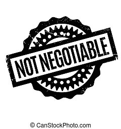 Not Negotiable rubber stamp. Grunge design with dust...
