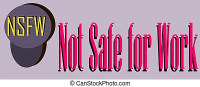 Not safe for work abbreviation are displayed with text and symbolic pattern on educational background for thought prints.