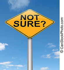 Not sure concept. - Illustration depicting a sign with a not...