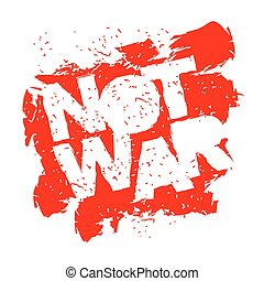 Not war emblem in grunge style. Spray and scratches. Noise and brush strokes. Pacifist logo