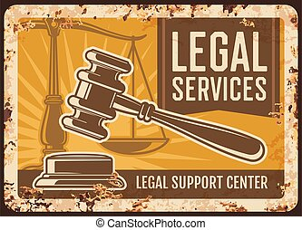 Notary service rusty metal plate, vector notarial office legal support center vintage rust tin sign with gavel and scales. Notarization, wills execution and court regulation ferruginous retro poster