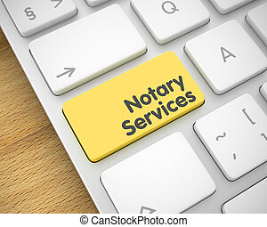 Notary Services - Text on the Yellow Keyboard Button. 3D. - ...