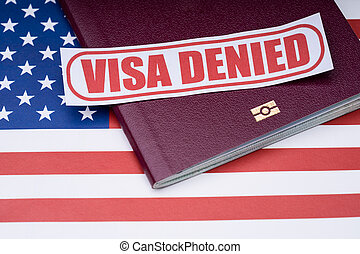 Visa Denied Text And Passport Over American Flag
