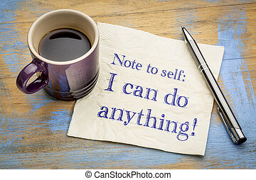 Note to self: I can do anything!