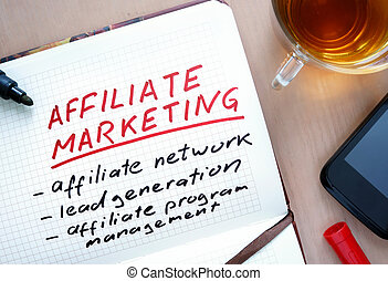 Affiliate marketing - Notepad with word Affiliate marketing...