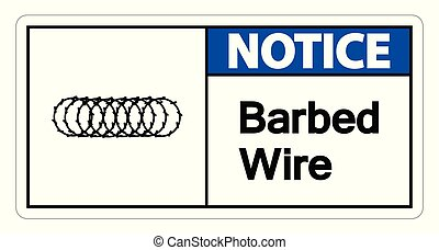 Notice Barbed Wire Symbol Sign On White Background, Vector Illustration