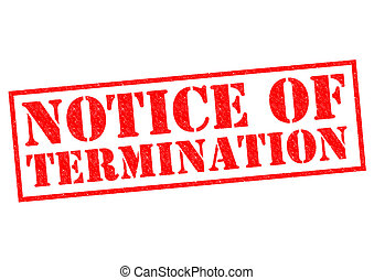 NOTICE OF TERMINATION red Rubber Stamp over a white ...