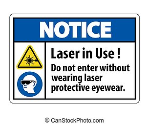 Notice Warning PPE Safety Label, Laser In Use Do Not Enter ...