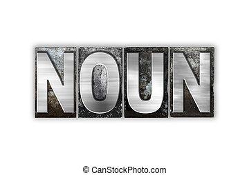 Noun Concept Isolated Metal Letterpress Type