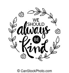 nous, devez, être, kind., motivation, quote., always