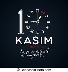 November 10, Memorial Day of Ataturk, 1881-1938 - 10 Kasim,...