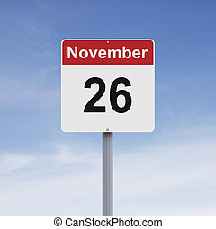 November Twenty Six - Modified road sign indicating November...