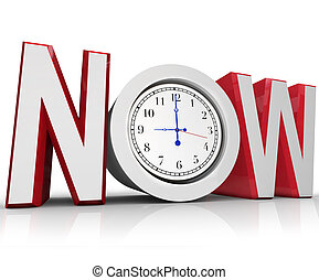 Now Clock Measuring Time for Urgency or Emergency - The word...