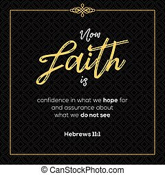now faith is confidence in what we hope for, bible quotes...