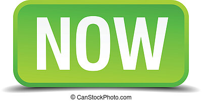 Now green 3d realistic square isolated button