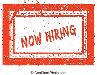 NOW HIRING on orange square frame rubber stamp with grunge texture