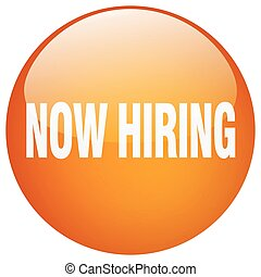 now hiring orange round gel isolated push button
