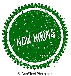NOW HIRING round grunge green stamp