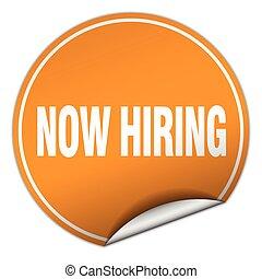 now hiring round orange sticker isolated on white