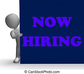 Now Hiring Sign Shows Job Opportunity And Vacancy - Now...
