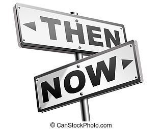 now or then sign - now or then
