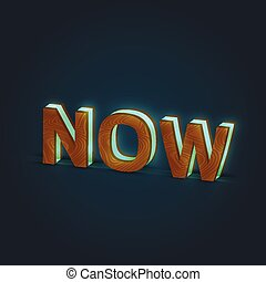 'NOW' - Realistic illustration of a word made by wood and glowing glass, vector