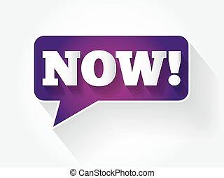 Now! text message bubble