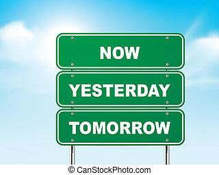 nu, gisteren, meldingsbord, morgen, straat, 3d