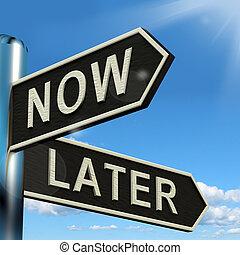 nu, of, later, wegwijzer, het tonen, vertraging,...