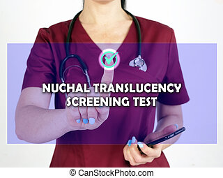 NUCHAL TRANSLUCENCY SCREENING TEST text in list. internist looking for something at smartphone.