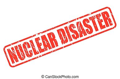 NUCLEAR DISASTER stamp text