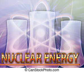 Nuclear energy Abstract concept digital illustration