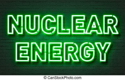 Nuclear energy neon sign