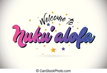 Nuku'alofa Welcome To Word Text with Purple Pink Handwritten Font and Yellow Stars Shape Design Vector.