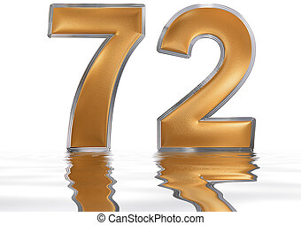 Numeral 72, seventy two, reflected on the water surface, isolated on white, 3d render
