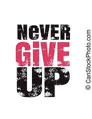 nunca, angustia, arriba., motivación, tipográfico, fuente, ...
