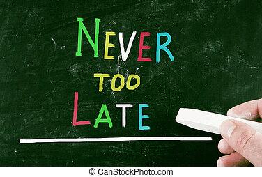 nunca, igualmente, tarde