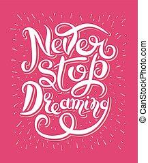 nunca, texto, de motivación, parada, soñar, re, inspirador, ...