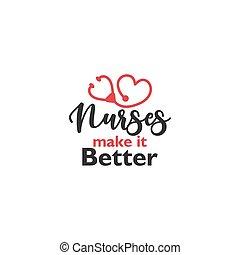 Nurse lettering quote typography. Nurses make it better