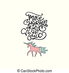 Cute hand drawn illustration of a unicorn with phrase make your own kind of magic. Great vector art for nursery or childrens room.