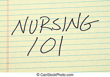"The words ""Nursing 101"" on a yellow legal pad"