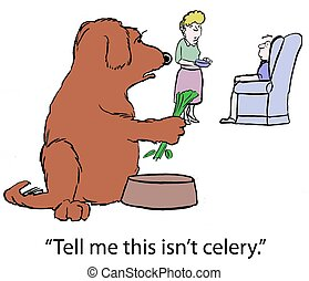 "Nutritional Diet - ""Tell me this isn't celery."""