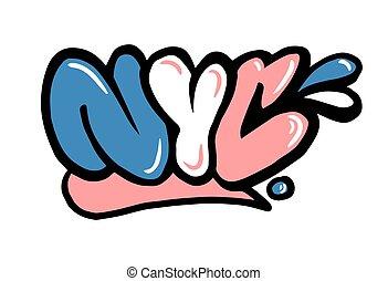 NYC graffiti - Street vandal graffiti type NYC like New York...