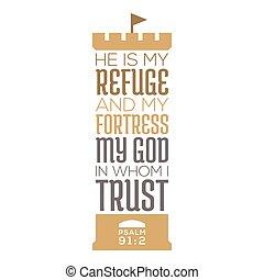 nyomtat, t, erőd, árajánlatot tesz, tröszt, vagy, isten, biblia, psalmus, nyomdászat, menedék, az enyém, kinek, 91, poszter, ő, ing