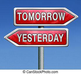 o, domani, ieri