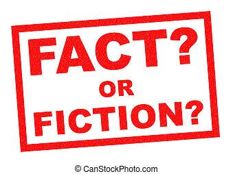 o, hecho, fiction?